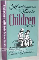 Moral Instruction and Fiction for Children, 1749-1820, Samuel F. Pickering