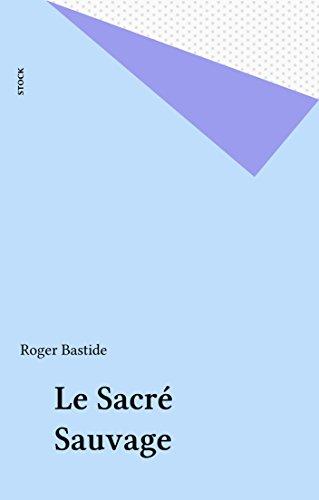 Le Sacré Sauvage