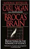 Broca's Brain: Reflections on the Romance of Science [BROCAS BRAIN (R)] [Mass Market Paperback] (0345336895) by Carl Sagan