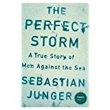 The Perfect Storm: A True Story of Men Against the Seaby Sebastian Junger