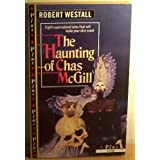 """""""The Haunting of Chas McGill and Other Stories (Plus)by Robert Westall"""