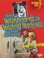From Washboards to Washing Machines: How Homes Have Changed (Lightning Bolt Books: Comparing Past and Present)