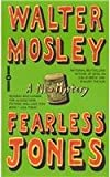 Fearless Jones (Fearless Jones Novels) (0446610127) by Mosley, Walter
