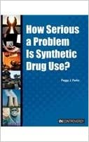 How Serious a Problem Is Synthetic Drug Use? (In Controversy)