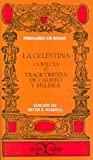 La Celestina. Comedia o Tragicomedia de Calisto o Melibea (Clasicos Castalia) (Spanish Edition)