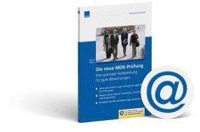Die Neue MDK-Prüfung: Ihre optimale Vorbereitung für gute Bewertungen von Herbert Müller
