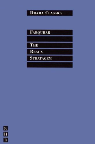 The Beaux' Stratagem (Drama Classics)