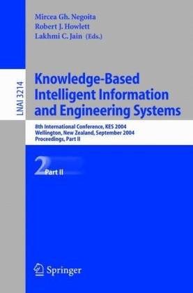 Knowledge-Based Intelligent Information and Engineering Systems: 8th International Conference, KES 2004, Wellington, New Zealand, September 20-25, 2004. Proceedings. Part II