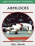 Armlocks: Judo Masterclass Techniques (1852232471) by Adams, Neil