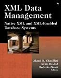 img - for XML Data Management: Native XML and XML-Enabled Database Systems 1st edition by Chaudhri, Akmal B., Rashid, Awais, Zicari, Roberto (2003) Paperback book / textbook / text book