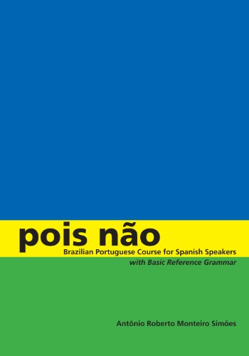 Pois não: Brazilian Portuguese Course for Spanish...