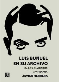 Luis Buñuel en su archivo: De Los olvidados a Viridiana