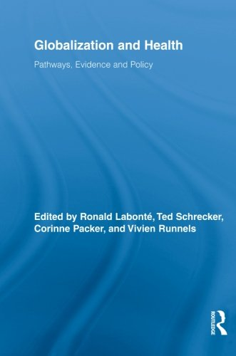 Globalization And Health: Pathways, Evidence And Policy (Routledge Studies In Health And Social Welfare)
