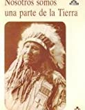 Nosotros Somos una Parte de la Tierra (Spanish Edition) (8476511507) by Seattle, Chief