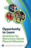 img - for Opportunity to Learn Guidelines for Elementary School Physical Education, 3rd Edition book / textbook / text book