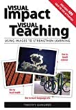 Visual Impact, Visual Teaching: Using Images to Strengthen Learning (1890460478) by Timothy Patrick Gangwer
