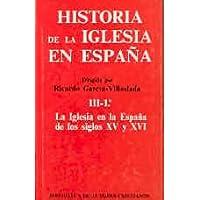 Historia de la Iglesia en España. III/1: La Iglesia en la España de los siglos XV-XVI: 3 (MAIOR)