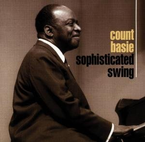 Count Basie - Sophisticated Swing - Zortam Music
