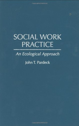 Social Work Practice: An Ecological Approach