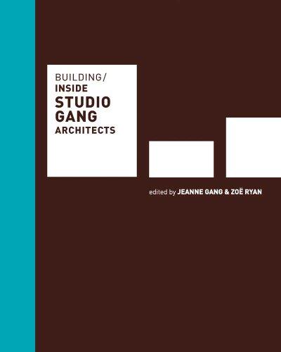 Building: Inside Studio Gang Architects PDF