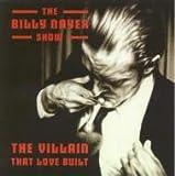 Songtexte von The Billy Nayer Show - The Villian That Love Built