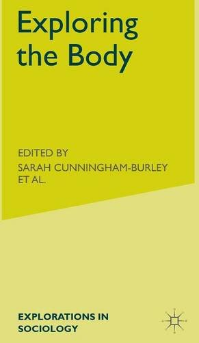 Exploring the Body (Explorations in Sociology.  British Sociological Association Conference Volume Series)