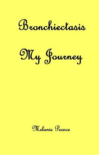 Melanie Pearce - Bronchiectasis: My Journey (English Edition)