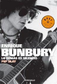 Enrique Bunbury. Lo demas es silencio (Spanish Edition)