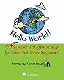 img - for Hello World! Computer Programming for Kids (And Other Beginners) [PB,2009] book / textbook / text book