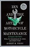 Zen and the Art of Motorcycle Maintenance: An Inquiry into Values, 25th  Anniversary Edition