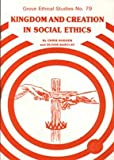 Kingdom and Creation in Social Ethics