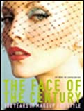 img - for Face of the Century: 100 Years of Makeup and Style (1st Edition) book / textbook / text book