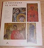 img - for A Treasury of Icons: Sixth To Seventeenth Centuries From The Sinai Peninsula, Greece, Bulgaria, and Yugoslavia book / textbook / text book