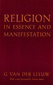 Religion in Essence and Manifestation (Princeton Legacy Library)