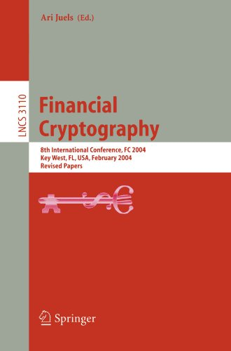 Financial Cryptography: 8th International Conference, FC 2004, Key West, FL, USA, February 9-12, 2004. Revised Papers (Lecture Notes in Computer Science)