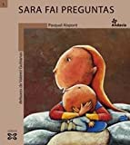 Sara Fai Preguntas / Sara Asks Questions (Infantil E Xuvenil) (Galician Edition)