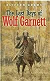 img - for The Last Days of Wolf Garnett book / textbook / text book