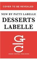 Book Cover: Desserts LaBelle: Soulful Sweets to Sing About