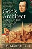 God's Architect: Pugin and the Building of Romantic Britain (0140280995) by Hill, Rosemary