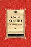 Christ Crucified by Stephen Charnock