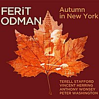 Autumn in New York by Ferit Odman,&#32;Terell Stafford,&#32;Vincent Herring,&#32;Anthony Wonsey and Peter Washington