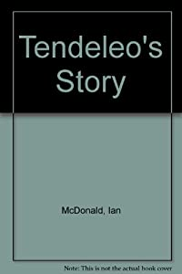 Tendeleo's Story by Ian McDonald and Robert Silverberg