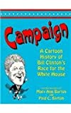 Campaign: A Cartoon History of Bill Clintons Race for the White House