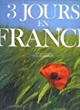 Trois jours en France: 27-28-29 mai 89 (Nathan image) (French Edition)