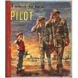 img - for I Want to be a Pilot (I Want to Be...) book / textbook / text book