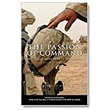 Passion of Command: The Moral Imperative of Leadership