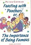 Feasting with Panthers: Or, the Importance of Being Famous (0500016429) by Conrad, Peter