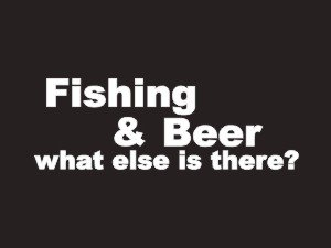 #031 Fishing And Beer What Else Is There? Bumper Sticker / Vinyl Decal
