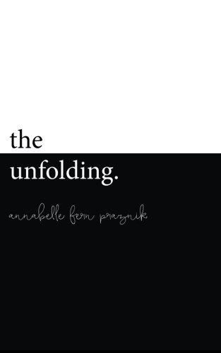 The Unfolding: A Collection of 21 Tiny Tales PDF