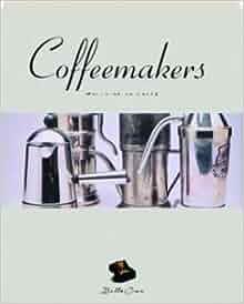 Coffeemakers: Macchine da Caffe (Bella Cosa Library